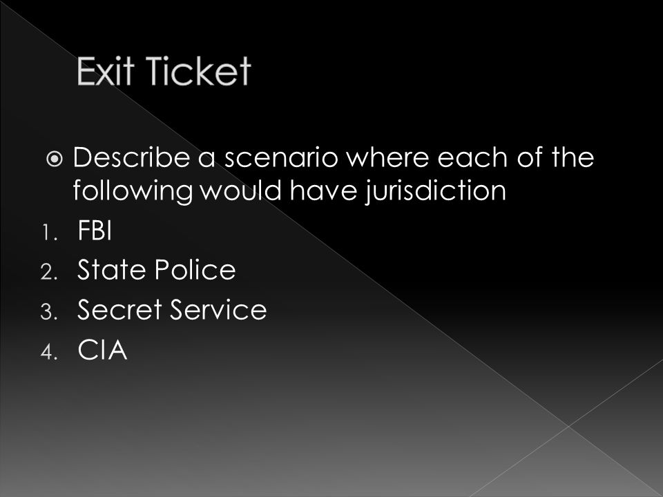  Describe a scenario where each of the following would have jurisdiction 1.