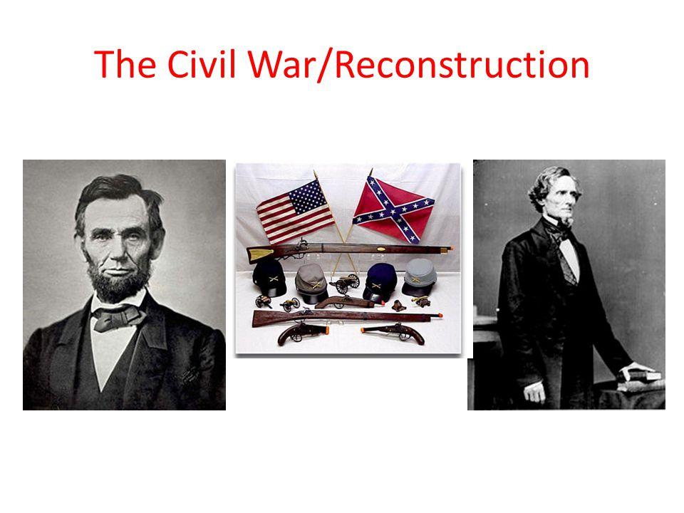 The Civil War/Reconstruction