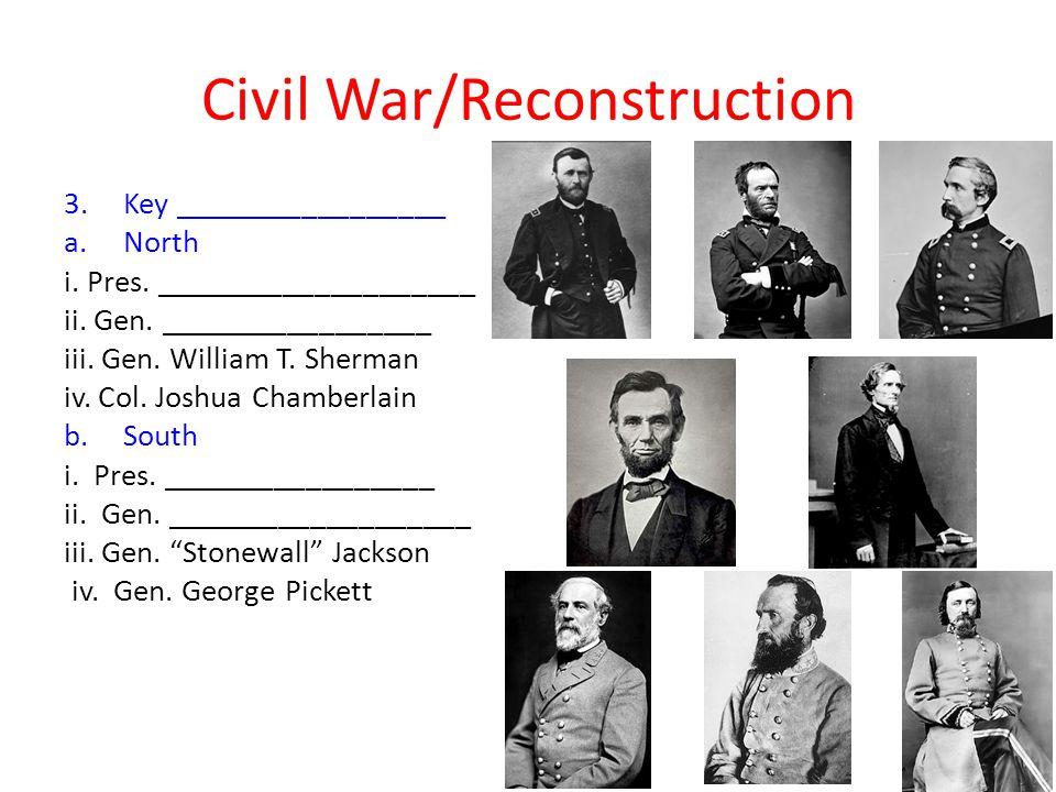 Civil War/Reconstruction 3.Key _________________ a.North i.