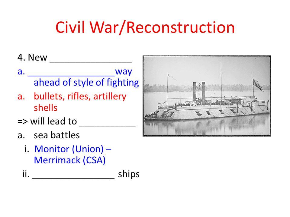 Civil War/Reconstruction 4.New ________________ a.