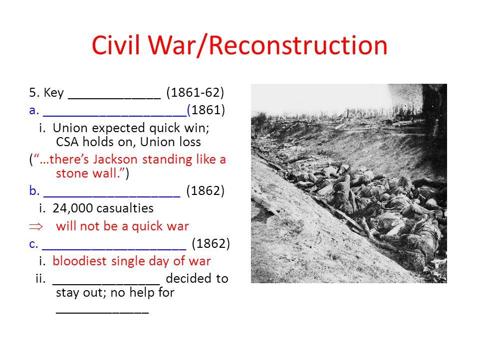 Civil War/Reconstruction 5.Key _____________ (1861-62) a.