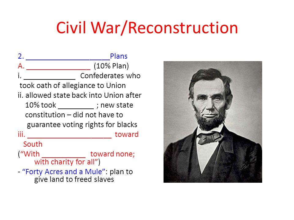Civil War/Reconstruction 2._____________________Plans A.