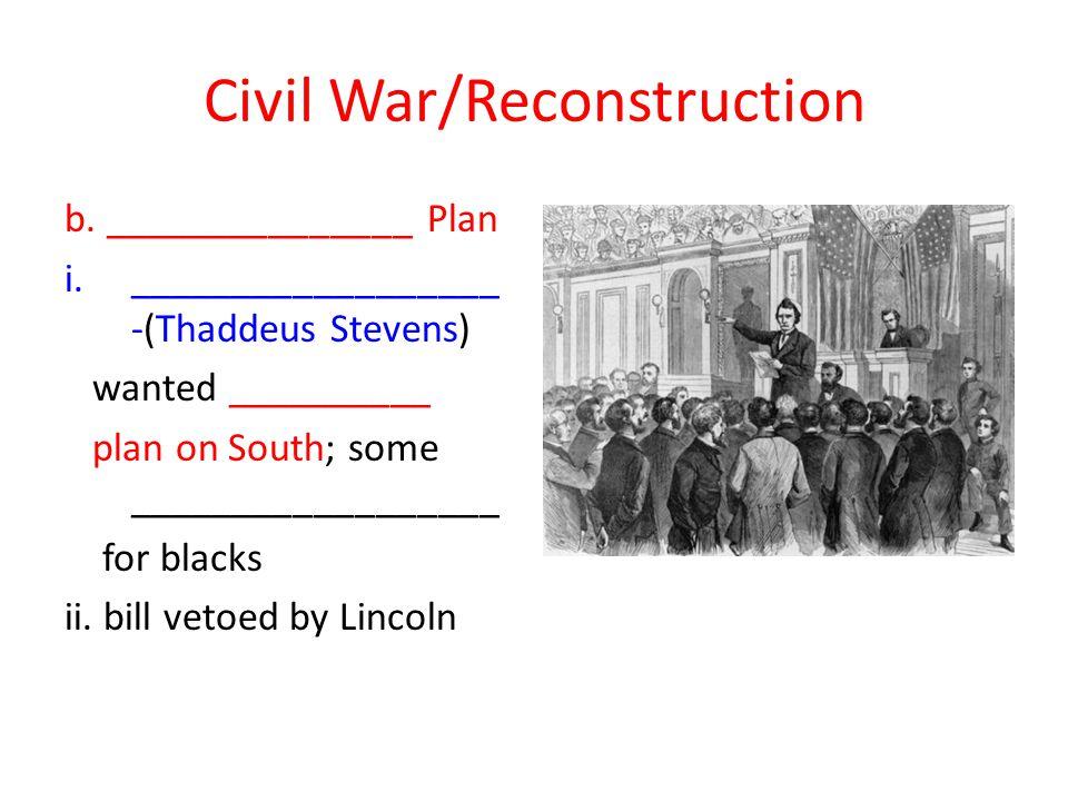 Civil War/Reconstruction b.