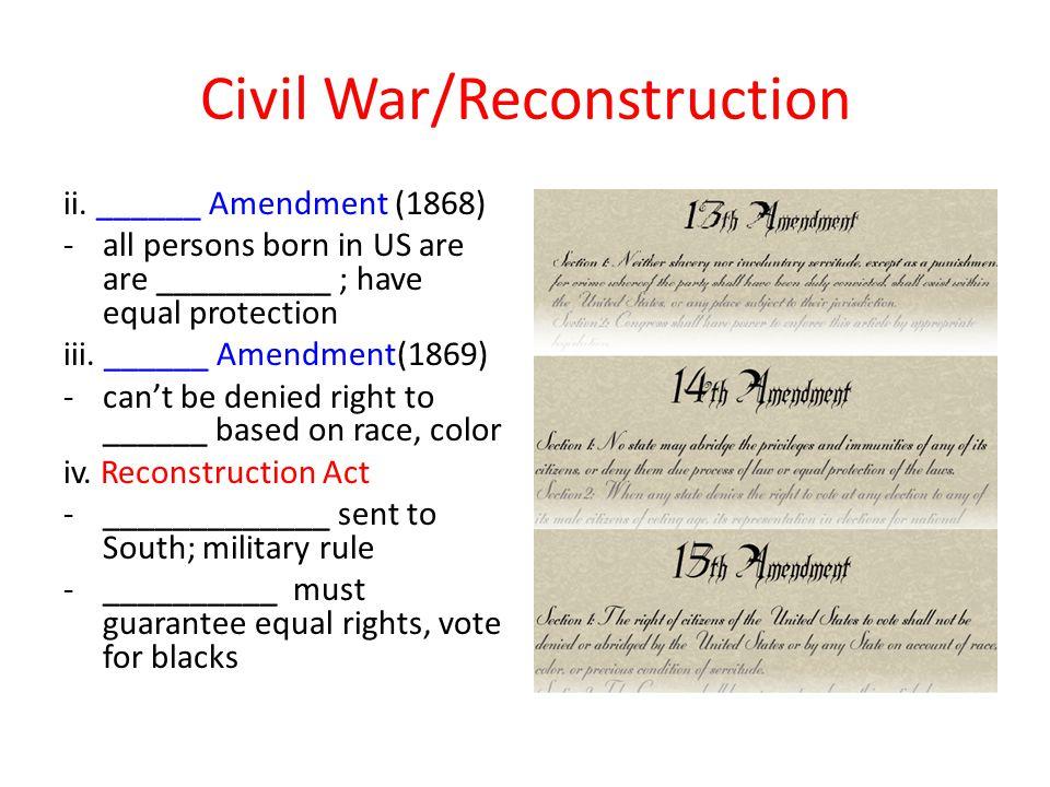 Civil War/Reconstruction ii.