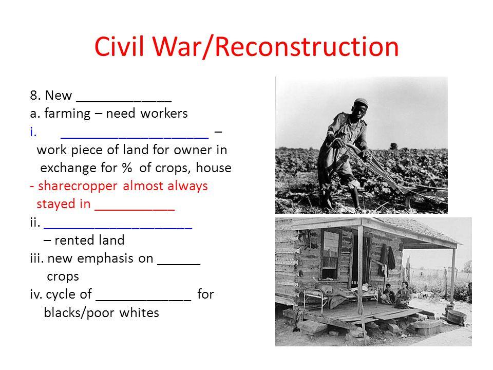 Civil War/Reconstruction 8.New _____________ a.
