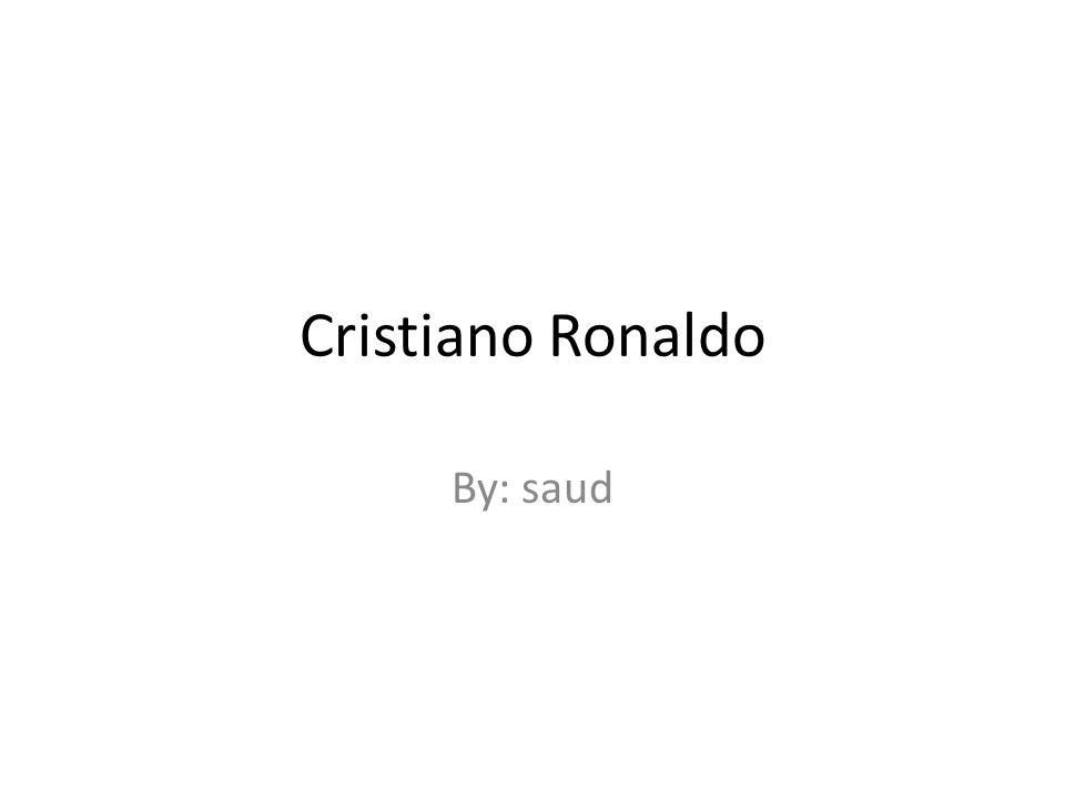 Cristiano Ronaldo By: saud