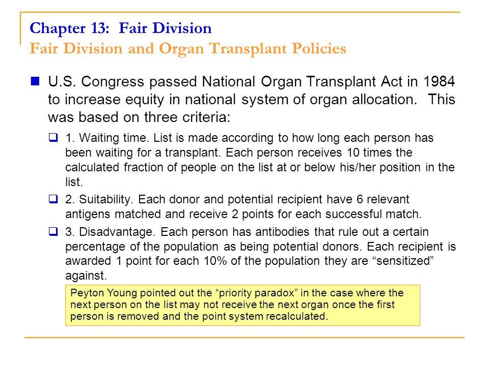 Chapter 13: Fair Division Fair Division and Organ Transplant Policies U.S.