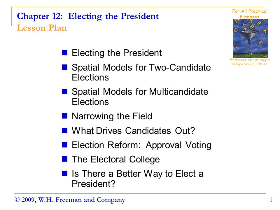 Chapter 12: Electing the President Is There a Better Way to Elect a President.