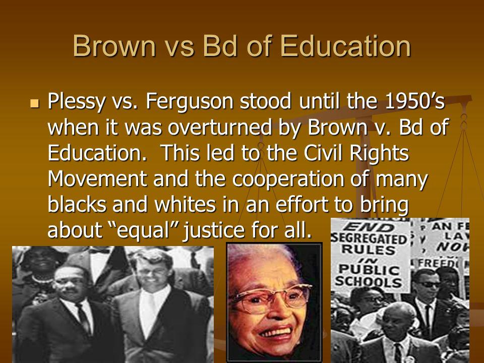 Brown vs Bd of Education Plessy vs.