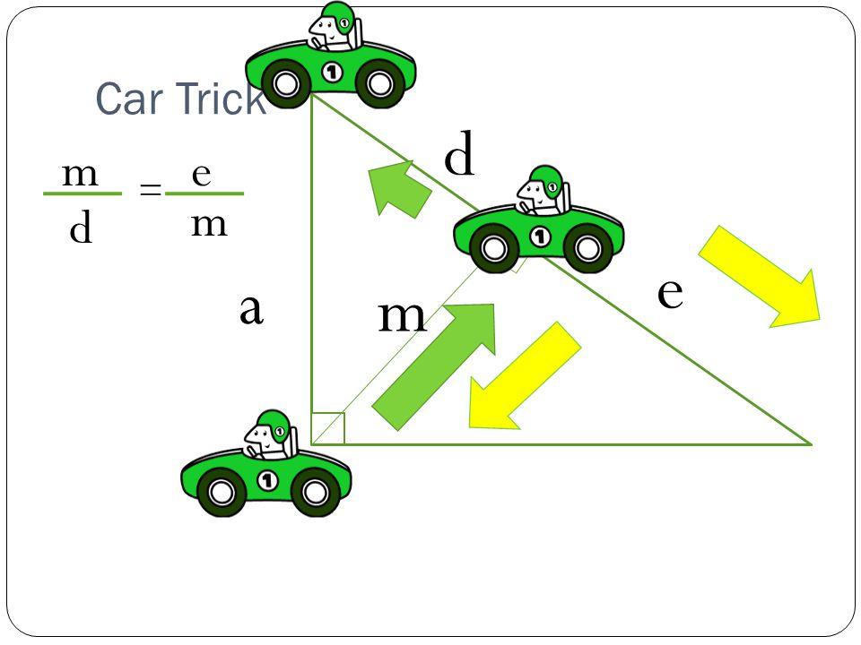 Car Trick a d e m m d = e m