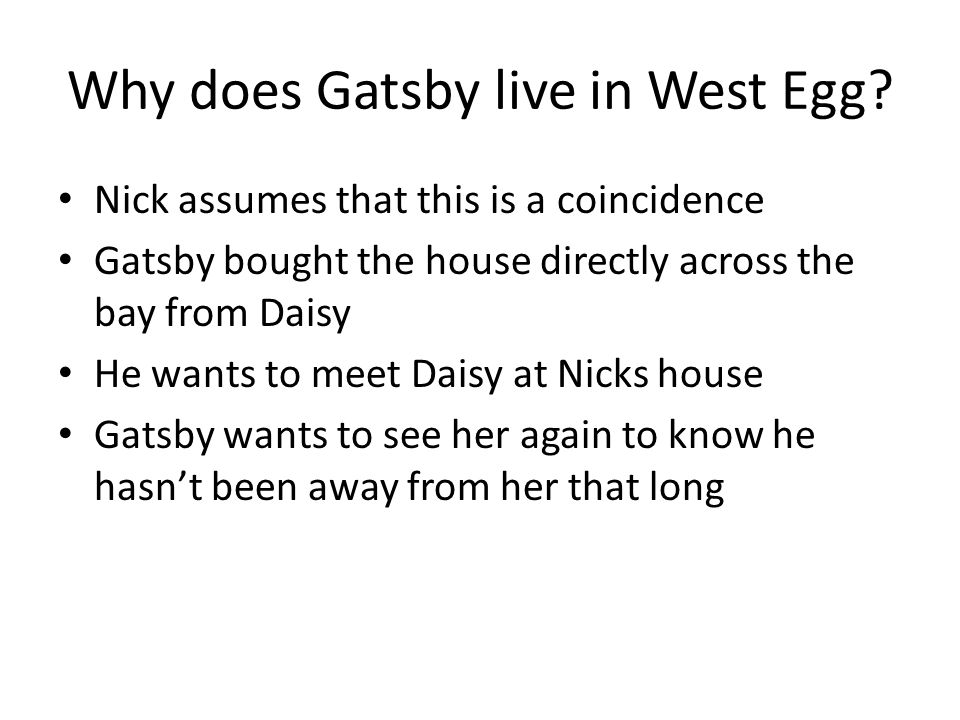 Why does Gatsby live in West Egg.