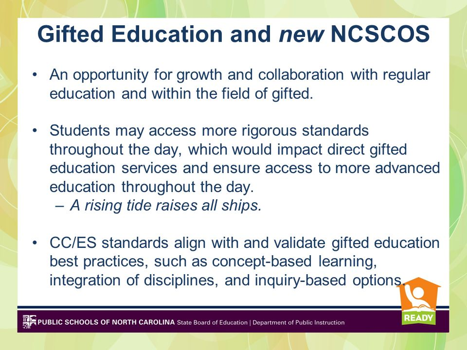 Gifted Education and new NCSCOS An opportunity for growth and collaboration with regular education and within the field of gifted.