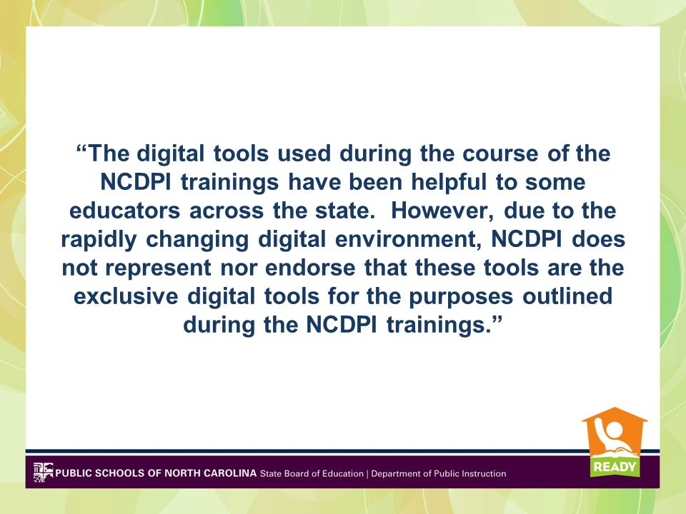 The digital tools used during the course of the NCDPI trainings have been helpful to some educators across the state.