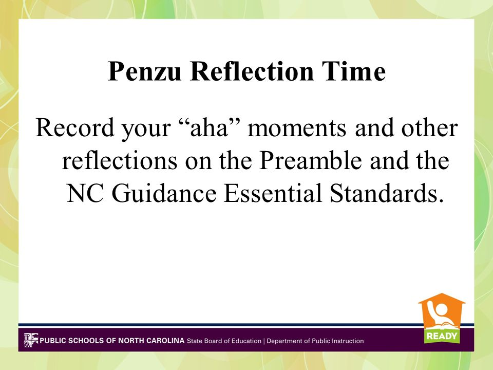 """Penzu Reflection Time Record your """"aha"""" moments and other reflections on the Preamble and the NC Guidance Essential Standards."""