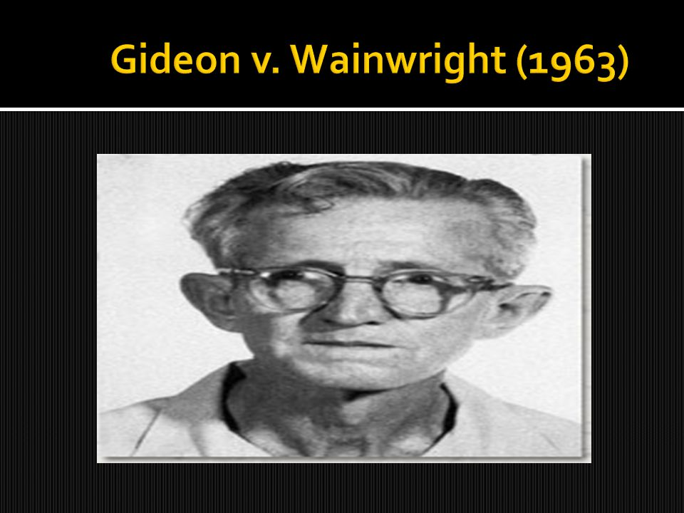 clarence earl gideons influence in the law system Gideon v wainwright: the case centred on clarence earl gideon  the lectric law library - gideon v wainwright, 1963.