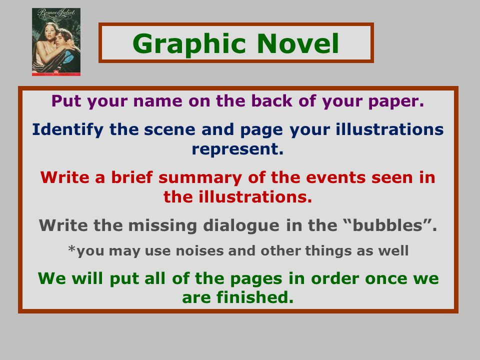 Graphic Novel Put your name on the back of your paper. Identify the scene and page your illustrations represent. Write a brief summary of the events s