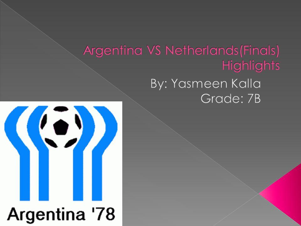 When: June 25 th, 1978 Where: Estadio Monumental, Buenos Aires (Argentina)