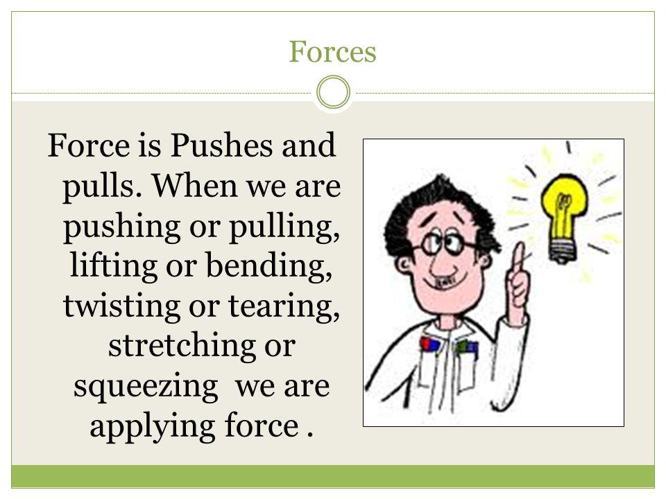 Where do we use forces.