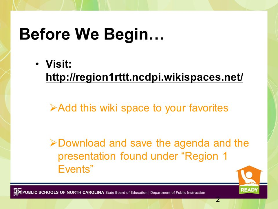 Before We Begin… 2 Visit: http://region1rttt.ncdpi.wikispaces.net/ http://region1rttt.ncdpi.wikispaces.net/  Add this wiki space to your favorites  Download and save the agenda and the presentation found under Region 1 Events