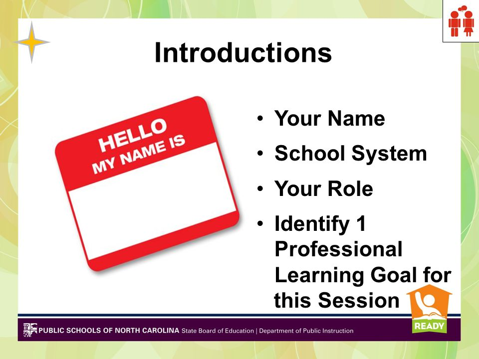 Introductions Your Name School System Your Role Identify 1 Professional Learning Goal for this Session