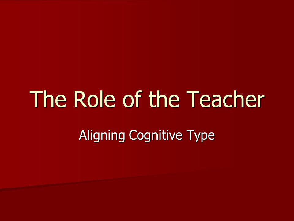 The Role of the Teacher Aligning Cognitive Type