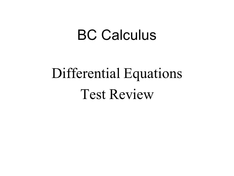 BC Calculus Differential Equations Test Review