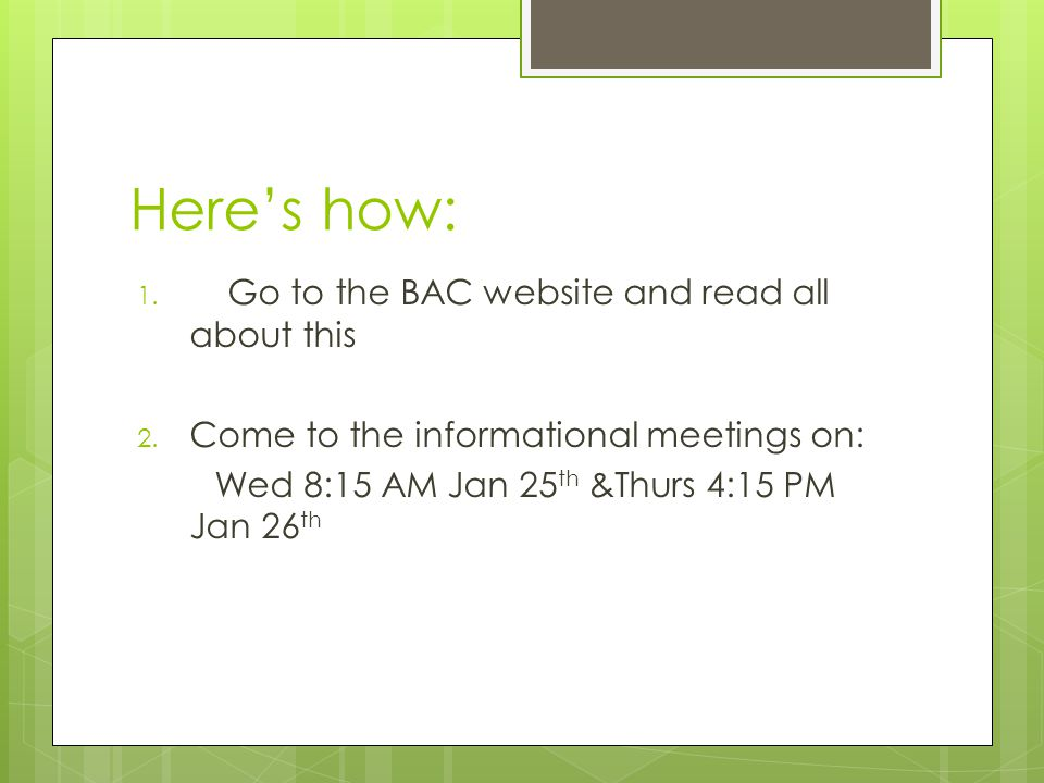 Here's how: 1. Go to the BAC website and read all about this 2.