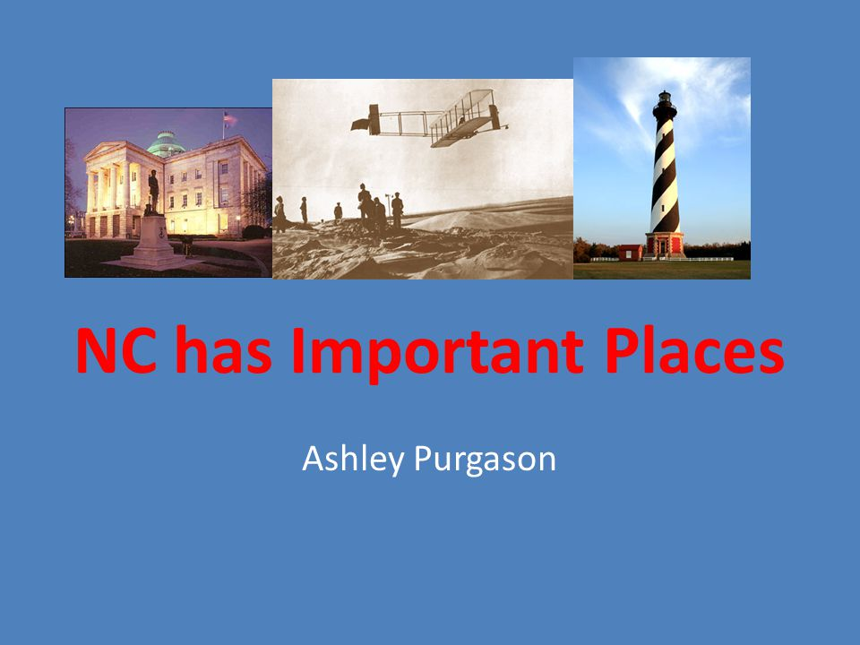 NC has Important Places Ashley Purgason