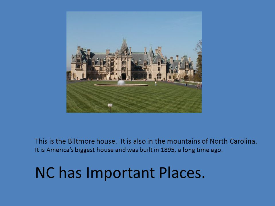 This is the Biltmore house. It is also in the mountains of North Carolina.
