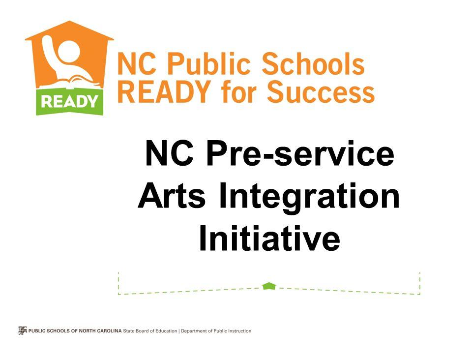 NC Pre-service Arts Integration Initiative