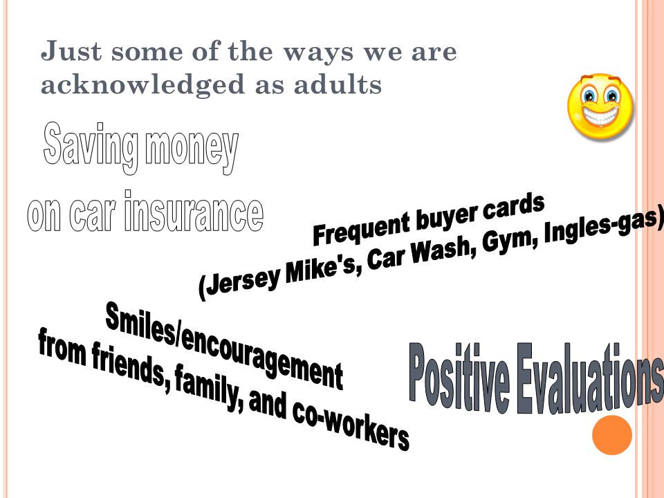 Just some of the ways we are acknowledged as adults