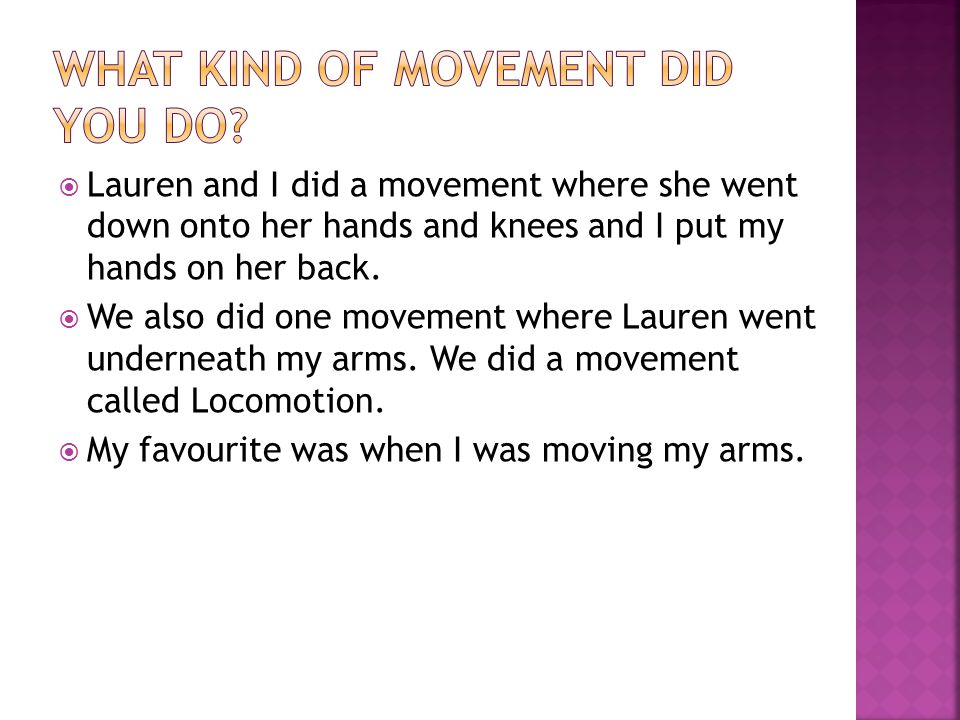  Lauren and I did a movement where she went down onto her hands and knees and I put my hands on her back.  We also did one movement where Lauren wen