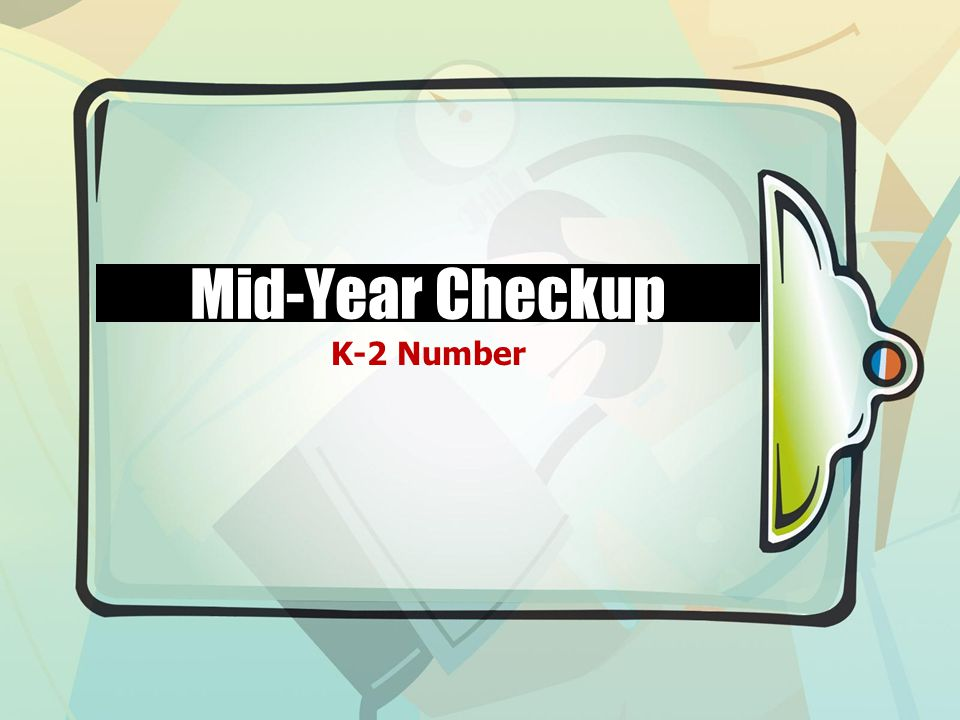 Mid-Year Checkup K-2 Number