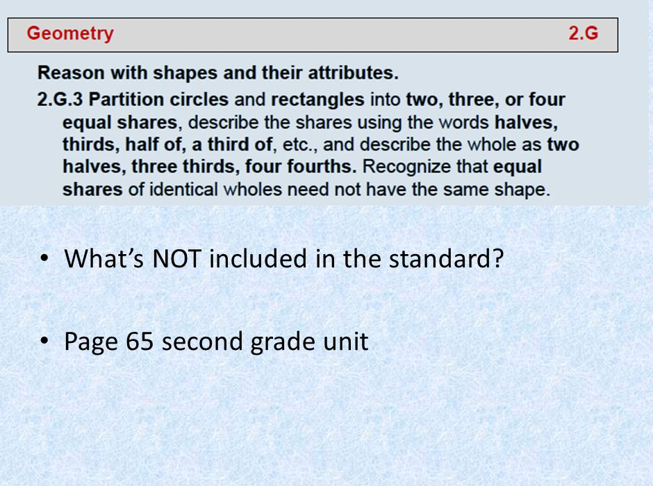 What's NOT included in the standard? Page 65 second grade unit
