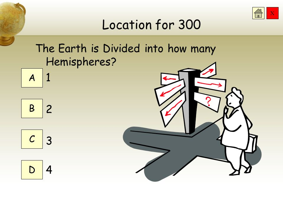 X Location for 200 The Prime Meridian is a Line of? Longitude Latitude Equator Northern Hemisphere A B C D