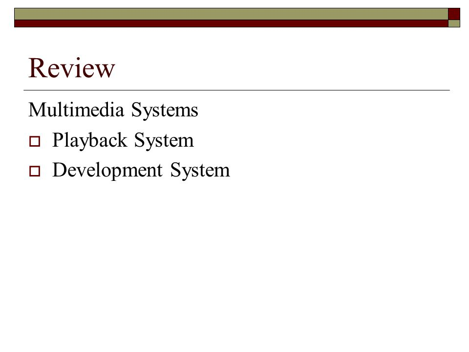 Review Multimedia Systems  Playback System  Development System