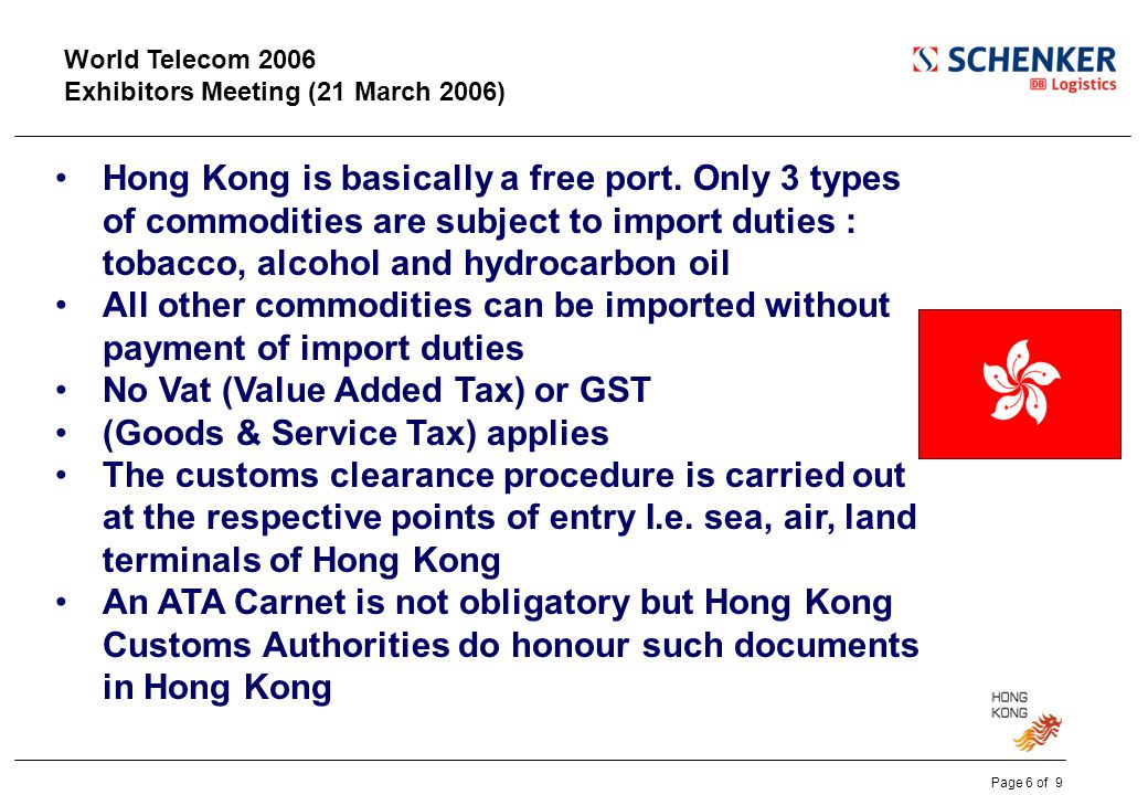 World Telecom 2006 Exhibitors Meeting (21 March 2006) Hong Kong is basically a free port.