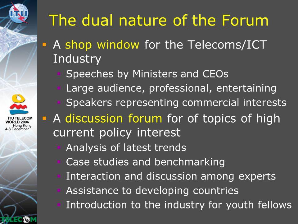 The Forum @ T ELECOM W ORLD 2003, Geneva  Around 2 ' 500 participants to main Forum, plus Youth Forum, TDS and Showcase Presentations  Top-name speakers included:  Bill Gates (Microsoft)  John Chambers (Cisco)  Arun Sarin (Vodafone)  Erkki Liikanen (EU)  Ministers, Regulators, CEOs, etc