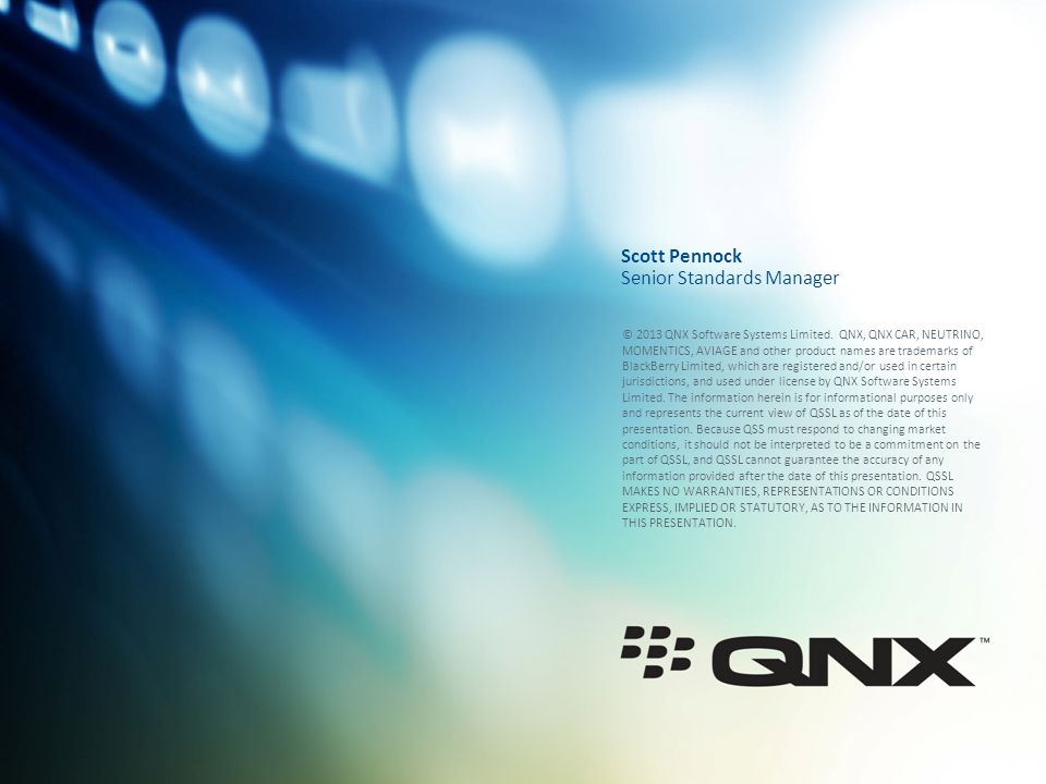 © 2013 QNX Software Systems Limited. QNX, QNX CAR, NEUTRINO, MOMENTICS, AVIAGE and other product names are trademarks of BlackBerry Limited, which are