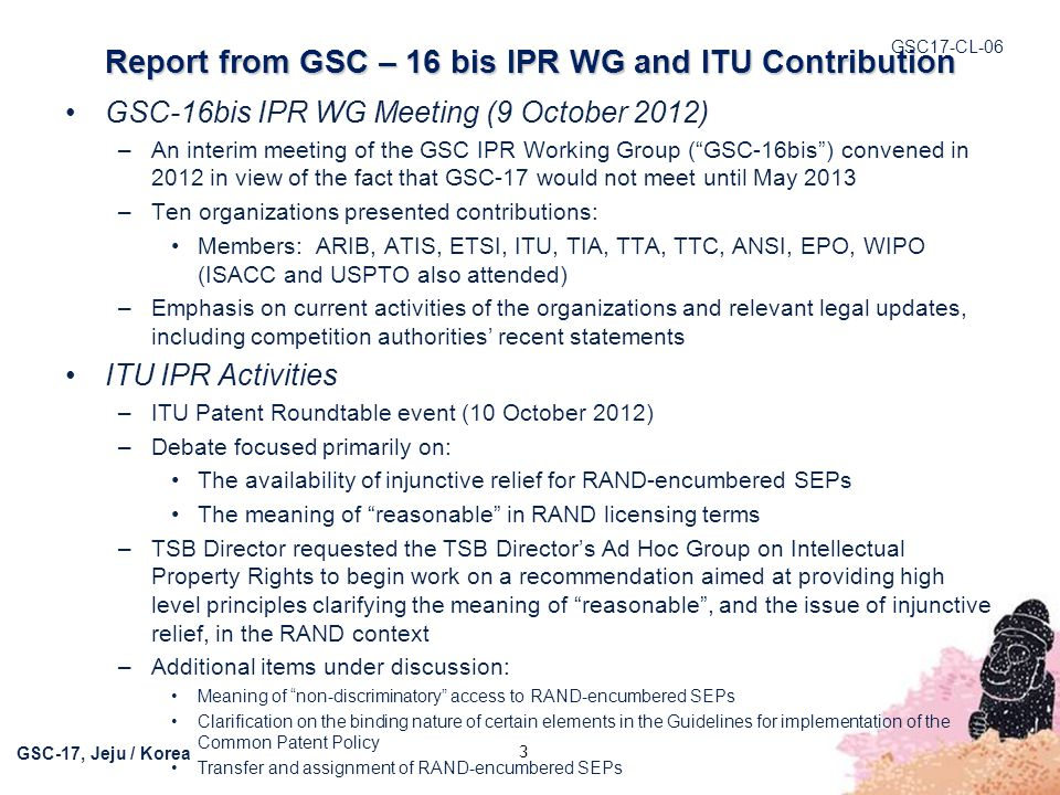 GSC17-CL-06 GSC-17, Jeju / Korea Report from GSC – 16 bis IPR WG and ITU Contribution GSC-16bis IPR WG Meeting (9 October 2012) –An interim meeting of