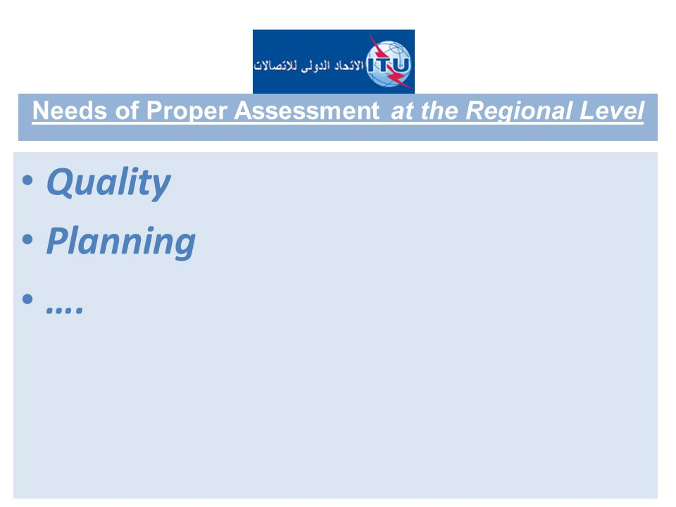 Quality Planning …. Needs of Proper Assessment at the Regional Level