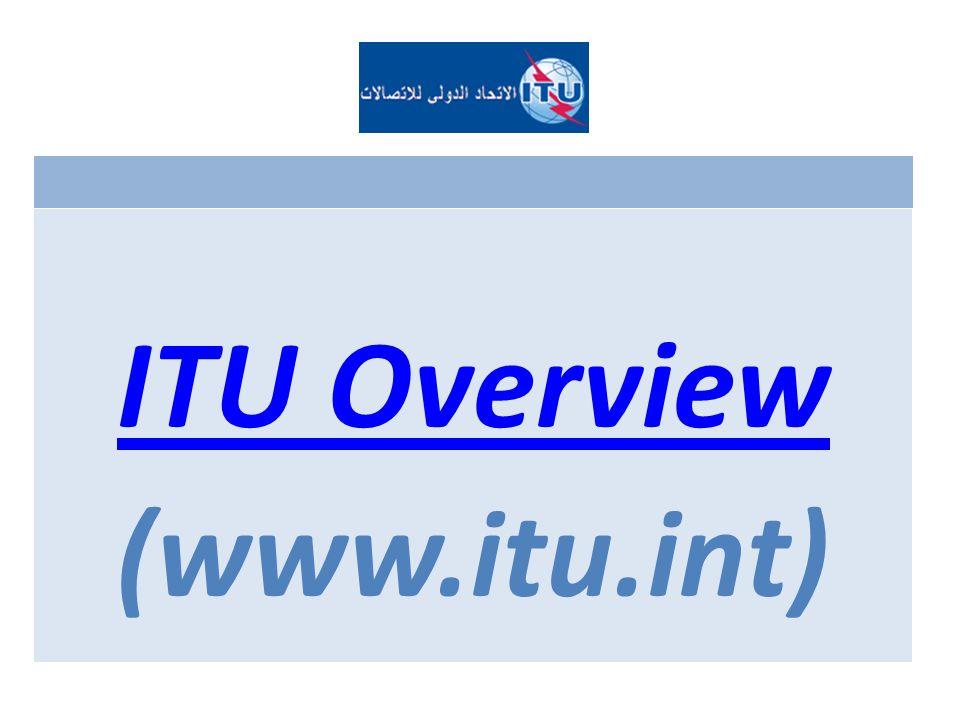 ITU Overview (www.itu.int)