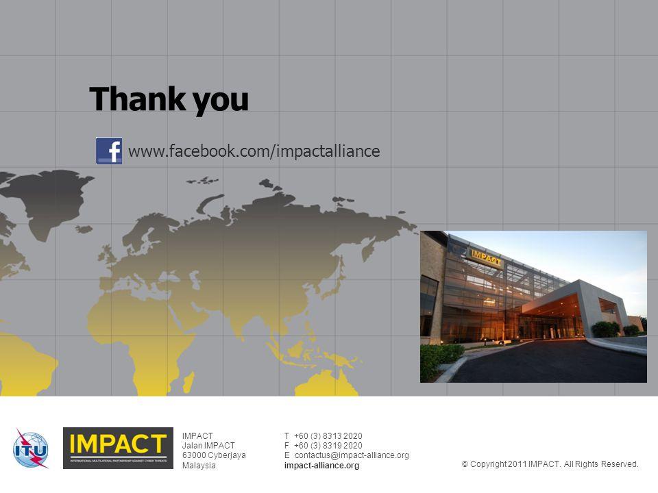 IMPACT Jalan IMPACT 63000 Cyberjaya Malaysia T +60 (3) 8313 2020 F +60 (3) 8319 2020 E contactus@impact-alliance.org impact-alliance.org © Copyright 2