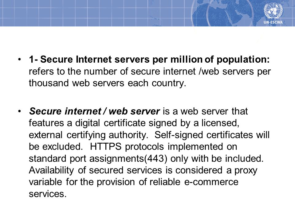 Indicator #1 1- Secure Internet servers per million of population: refers to the number of secure internet /web servers per thousand web servers each country.