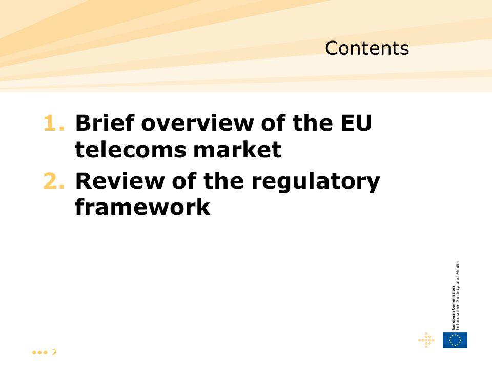 2 Contents 1.Brief overview of the EU telecoms market 2.Review of the regulatory framework