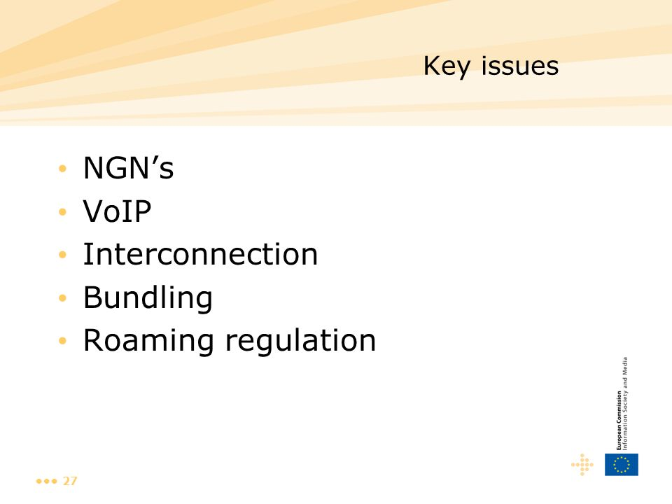 27 Key issues NGN's VoIP Interconnection Bundling Roaming regulation