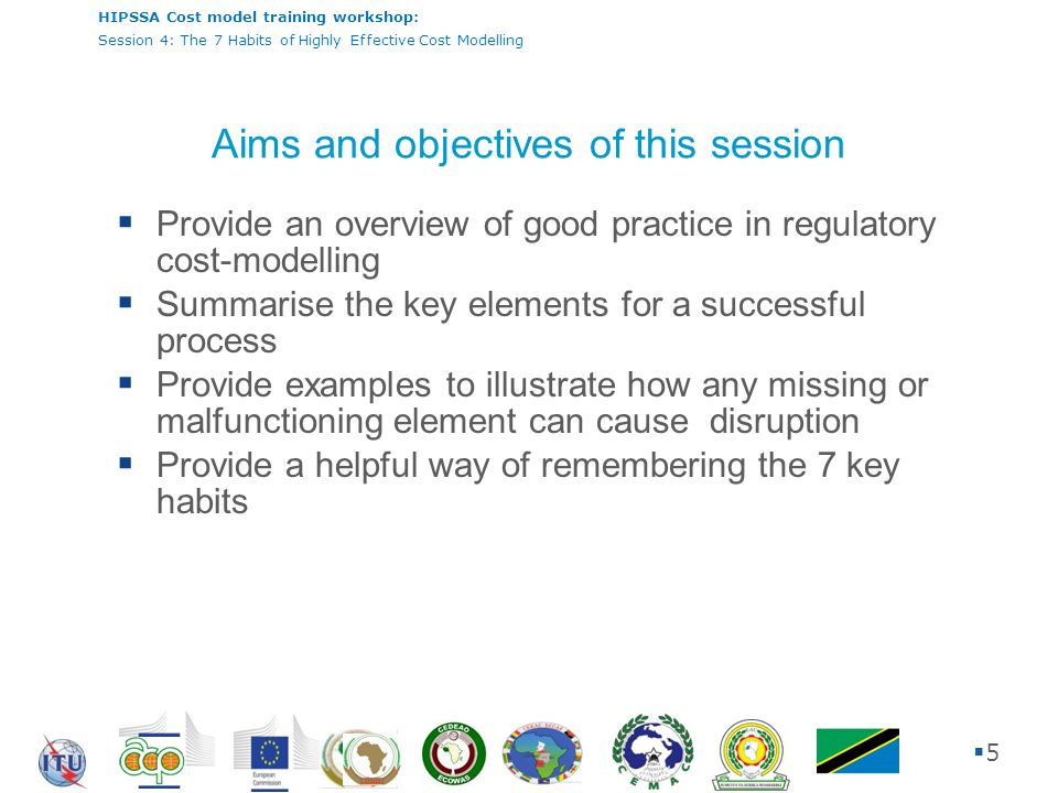 HIPSSA Cost model training workshop: Session 4: The 7 Habits of Highly Effective Cost Modelling 66 Identifying the habits