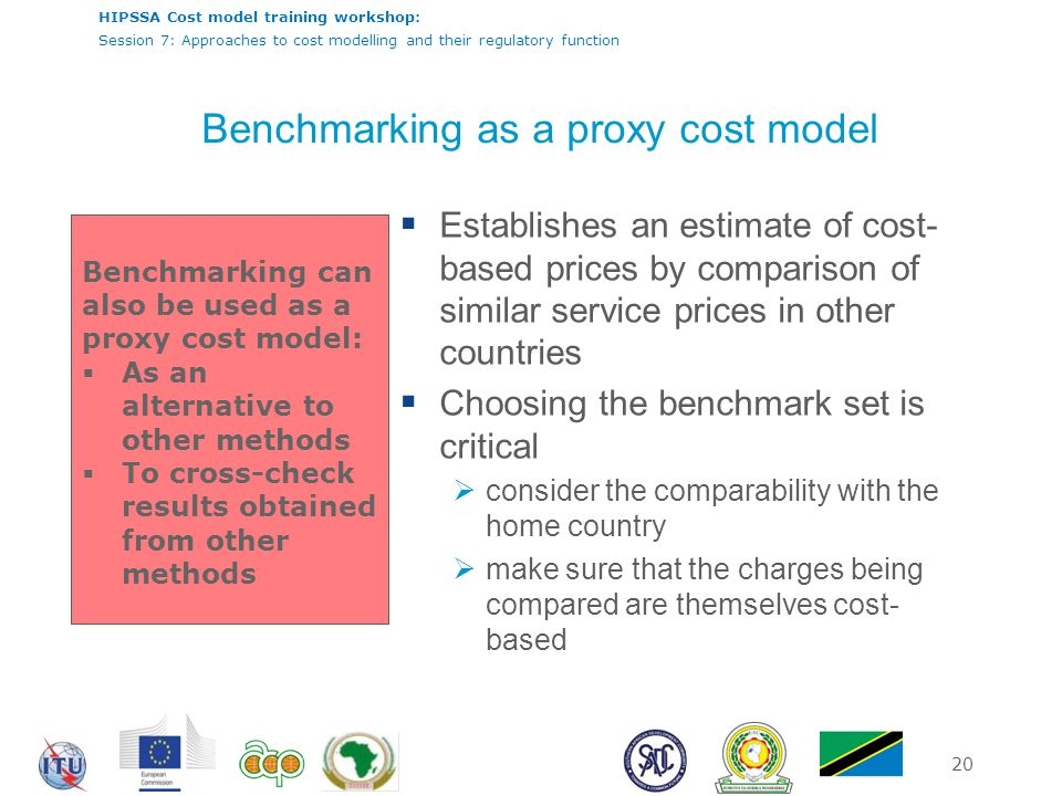 HIPSSA Cost model training workshop: Session 7: Approaches to cost modelling and their regulatory function 20 Benchmarking as a proxy cost model  Est