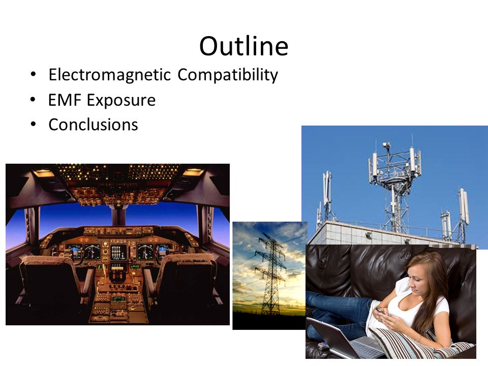 Outline EMF Exposure 2 Electromagnetic Compatibility Conclusions