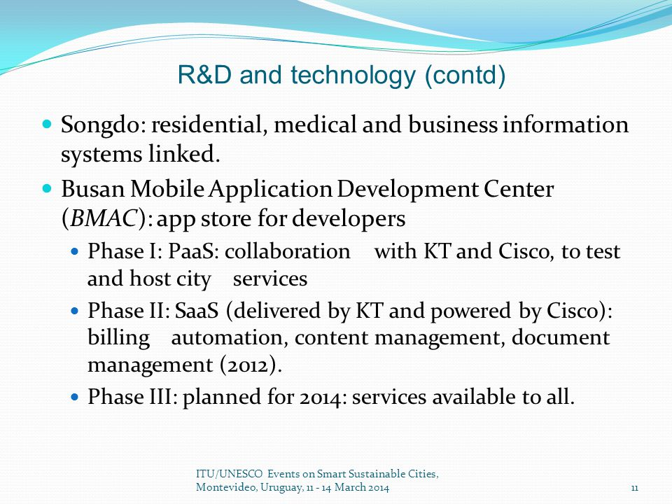 R&D and technology (contd) Songdo: residential, medical and business information systems linked.
